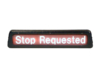 stop requested sign top